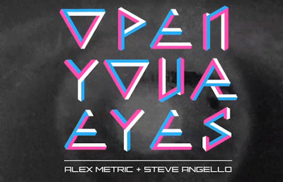 Alex Metric & Steve Angello – Open Your Eyes (Original Mix)Open Your Eyes1