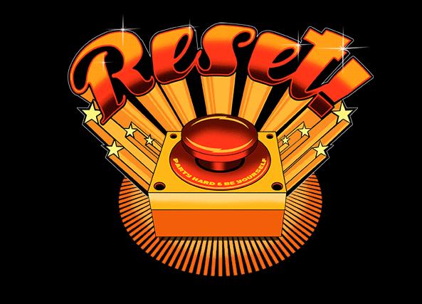 Reset!