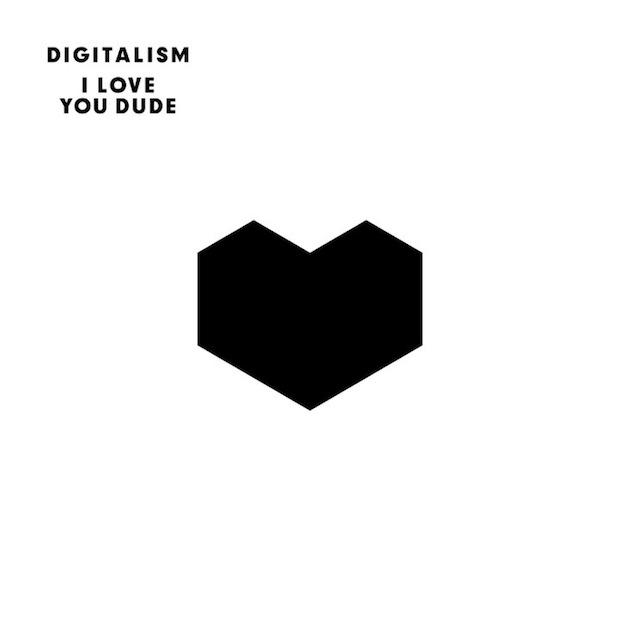 digitalism_iloveyoudude