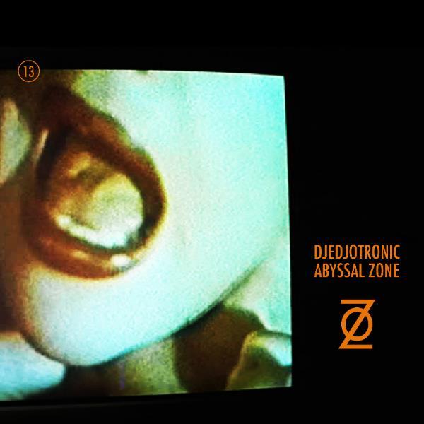 Djedjotronic - Abyssal Zone
