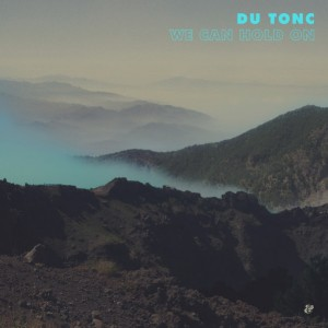 Du Tonc - We Can Hold On