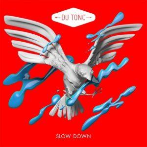 Du Tonc - Slow Down