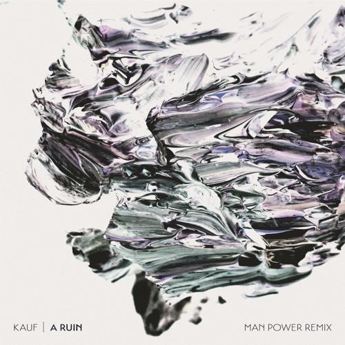 Kauf - A Ruin ( Man Power Remix )