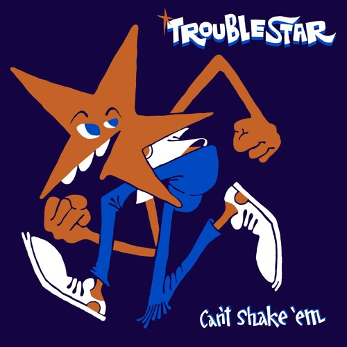 Trouble Star - Can't Shake