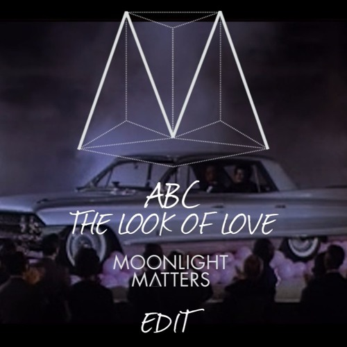 ABC - The Look Of Love (Moonlight Matters Rework)