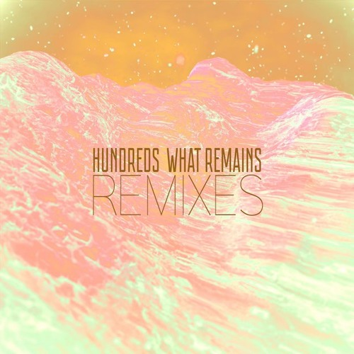 Hundreds - What Remains