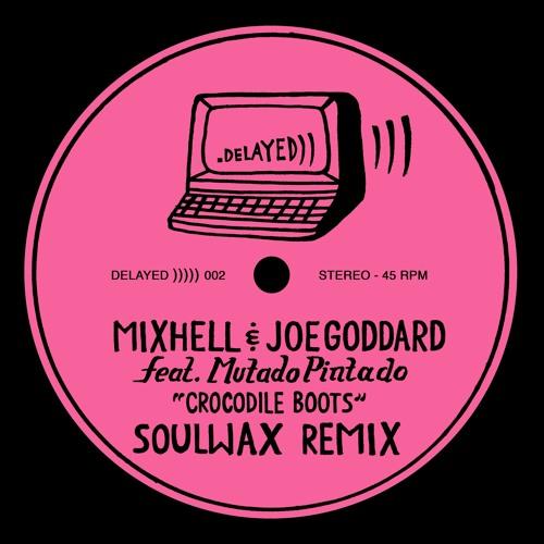 Mixhell Joe Goddard Soulwax