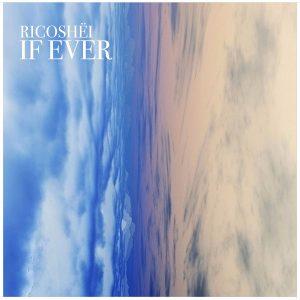Ricoshëi - If Ever