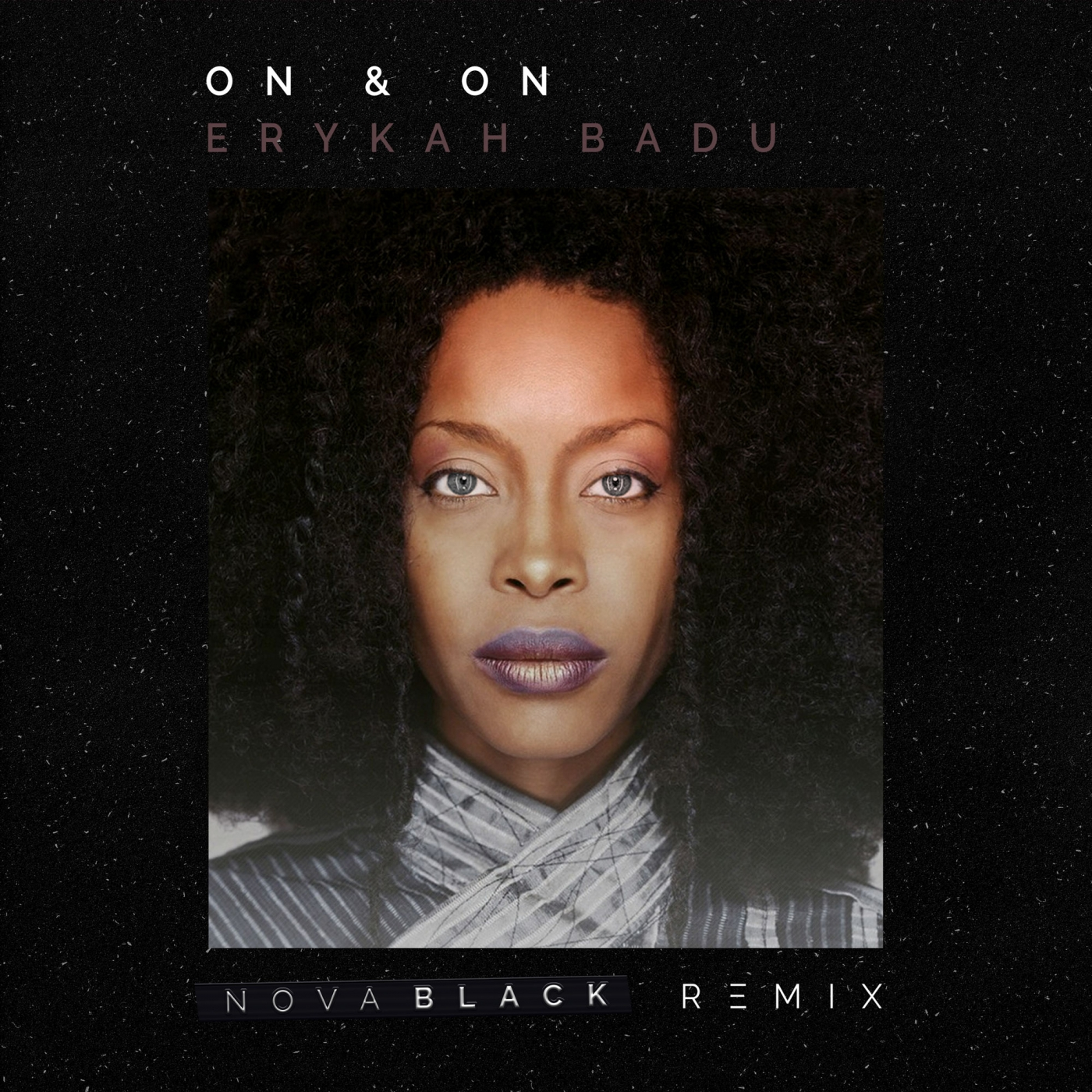 Erykah Badu - On & On (Nova Black Remix)