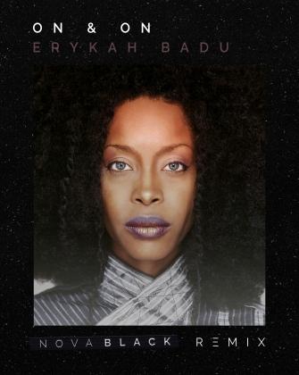 Erykah Badu - On & On (Nova Black Remix)