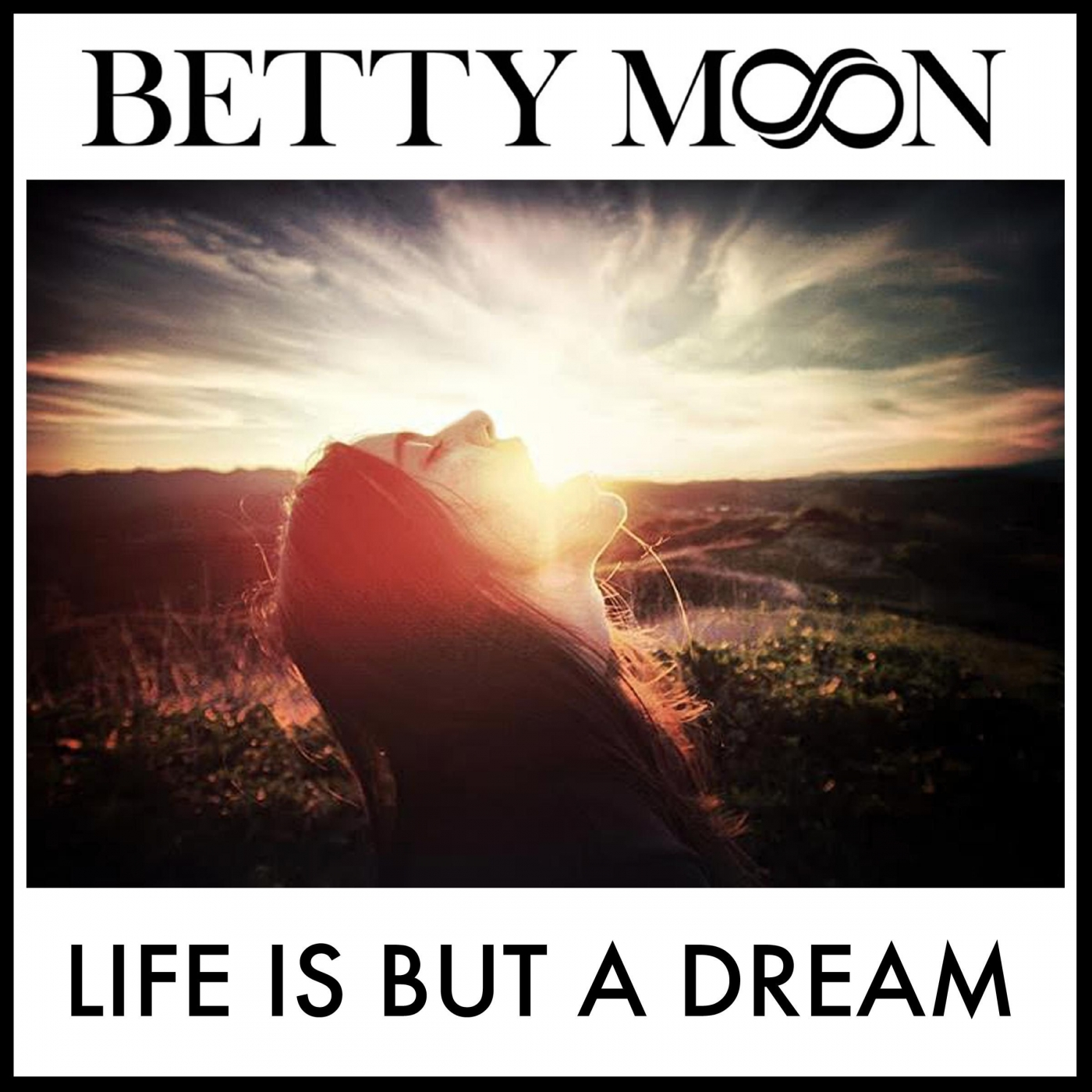 Betty Moon — Life Is But A Dream