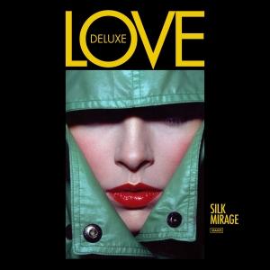 Love Deluxe — Silk Mirage