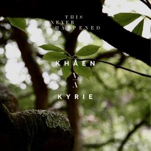Khåen — Kyrie