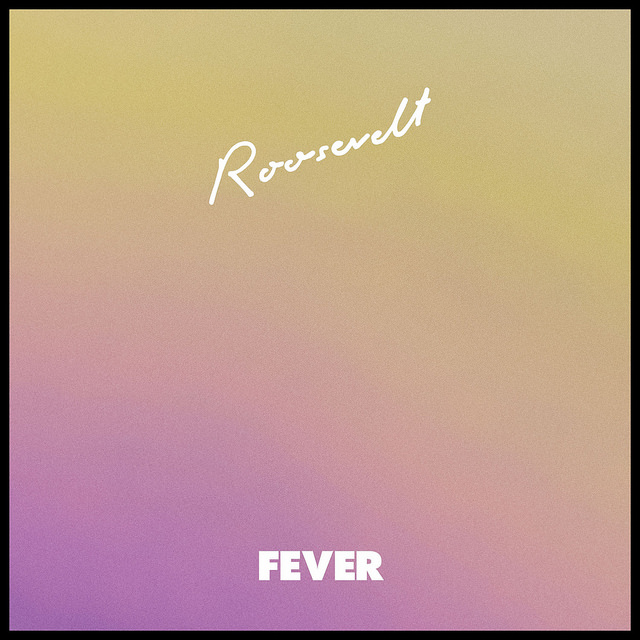 Roosevelt - Fever