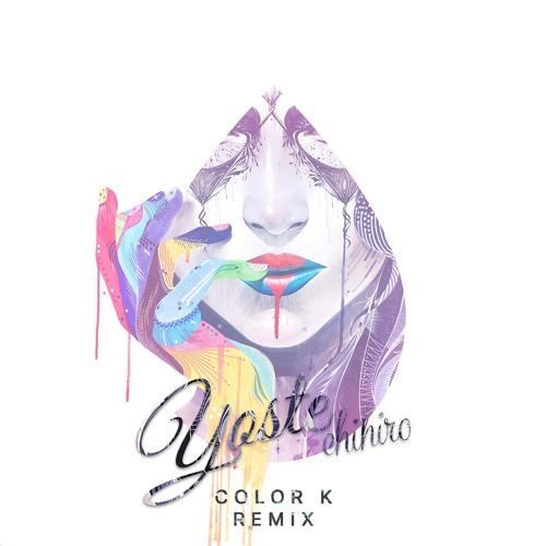 Yoste - Chihiro (Color K Remix)