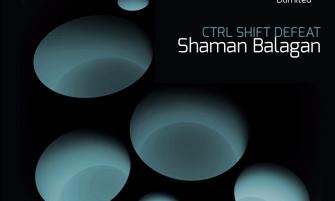 CTRL SHIFT DEFEAT — Shaman Balagan